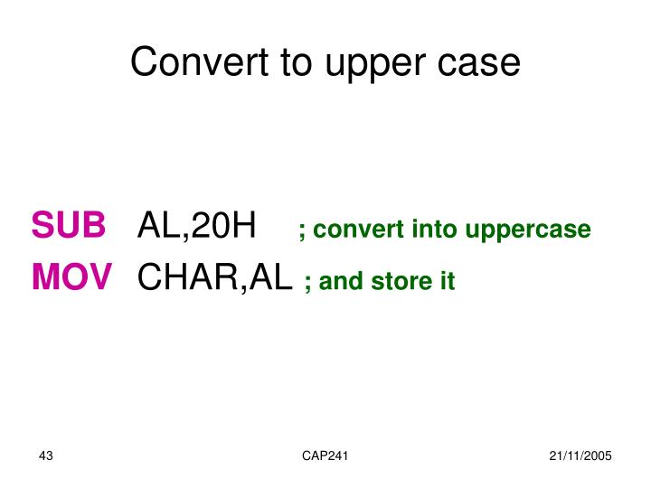 Convert to upper case