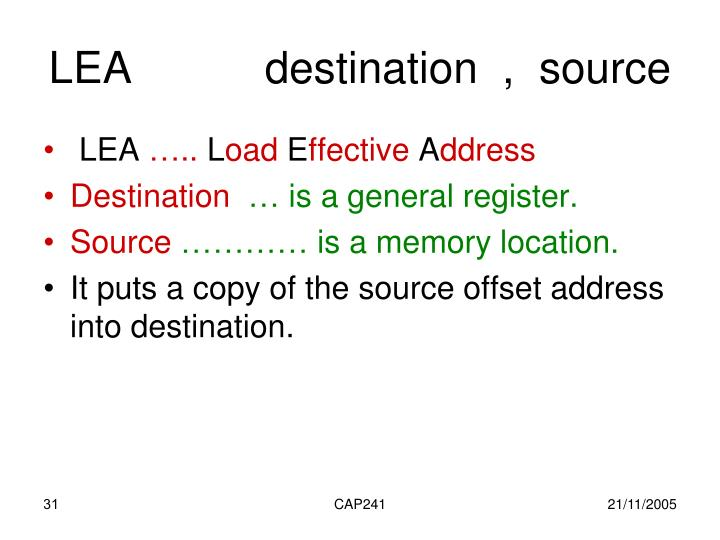 LEA		destination  ,  source