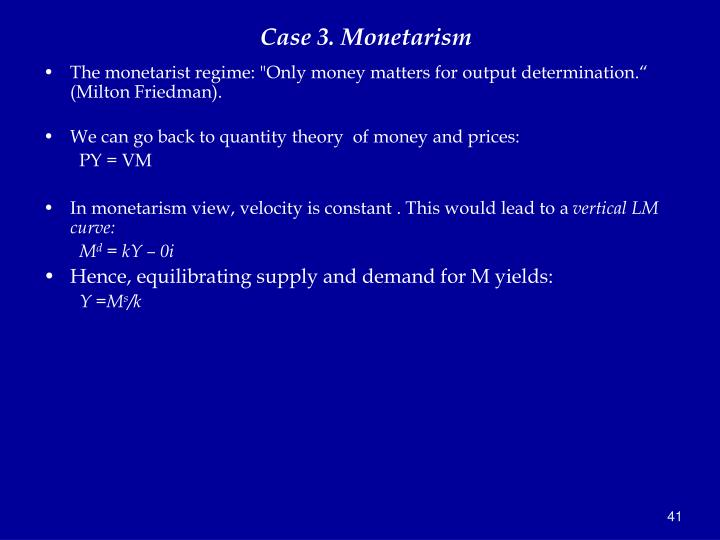 Case 3. Monetarism