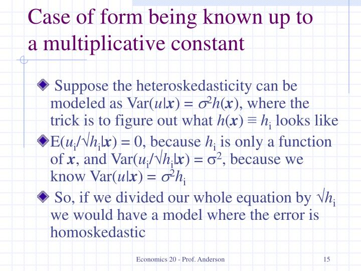 Case of form being known up to a multiplicative constant