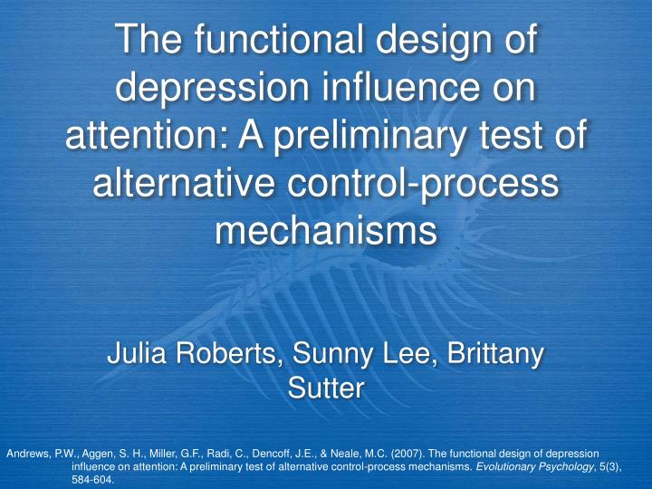 The functional design of depression influence on attention: A preliminary test of alternative contro...
