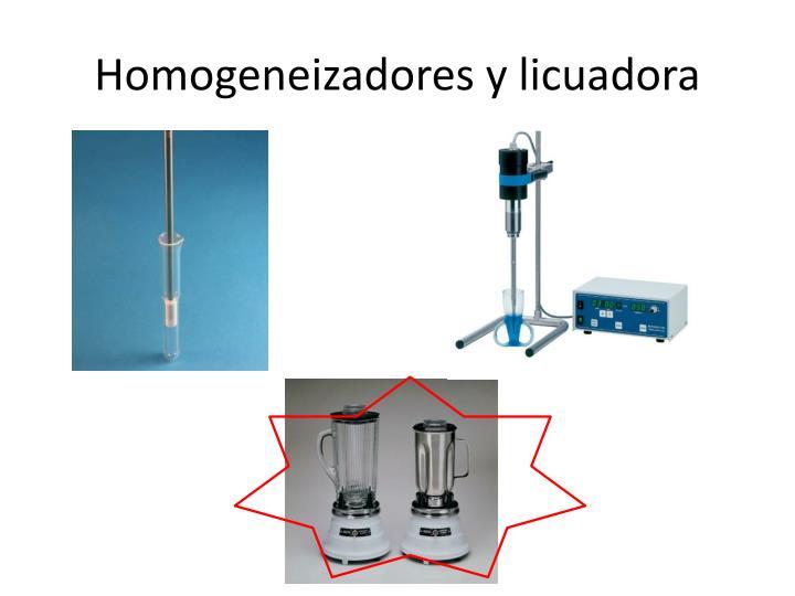 Homogeneizadores y licuadora