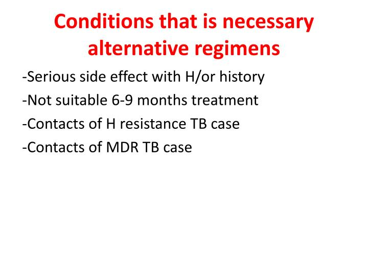 Conditions that is necessary alternative regimens