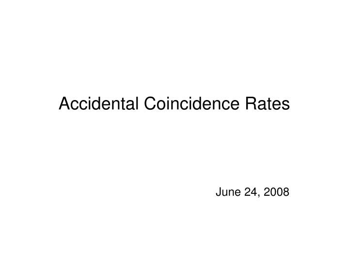Accidental Coincidence Rates