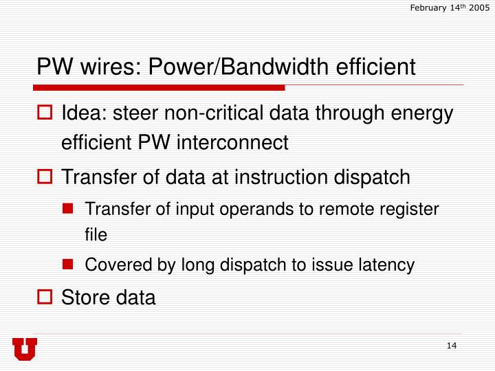 PW wires: Power/Bandwidth efficient