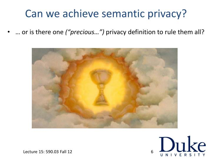 Can we achieve semantic privacy?