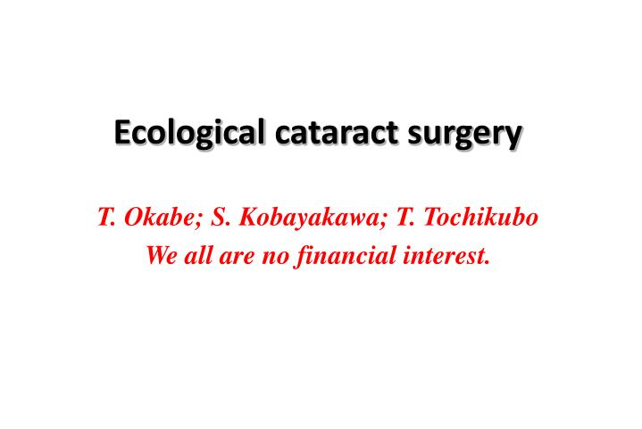 Ecological cataract surgery