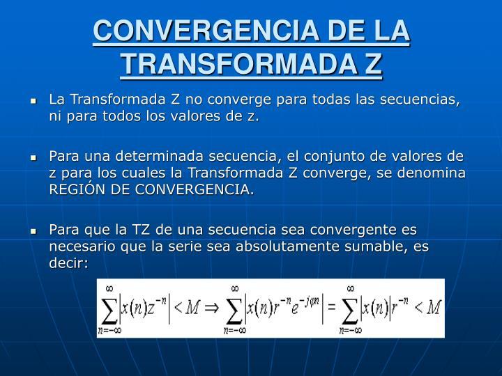 CONVERGENCIA DE LA TRANSFORMADA Z