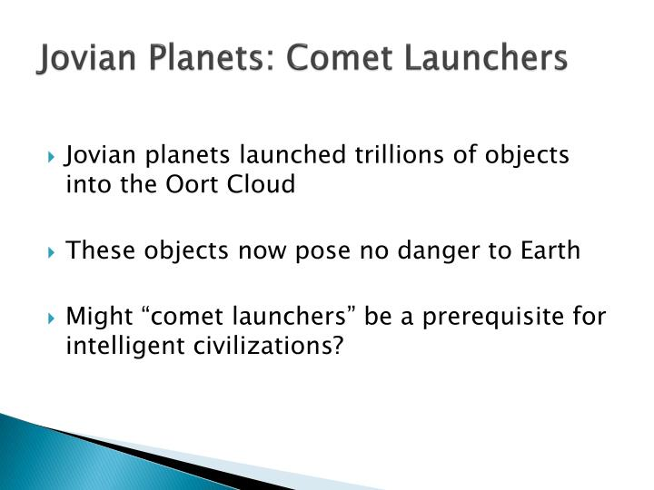 Jovian Planets: Comet Launchers
