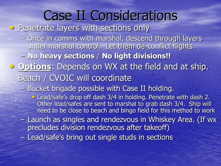 Case II Considerations
