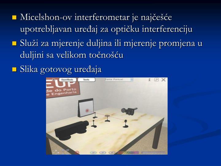 Micelshon-ov interferometar je najčešće upotrebljavan uređaj za optičku interferenciju