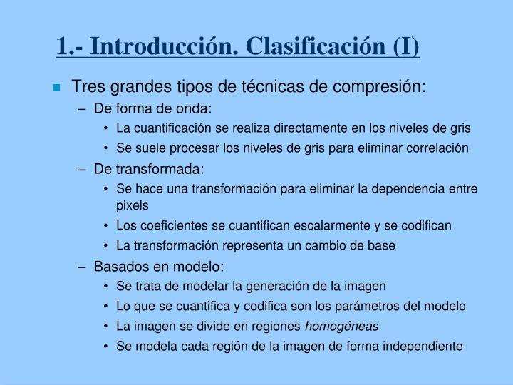 1.- Introducción. Clasificación (I)