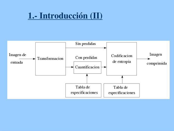 1.- Introducción (II)