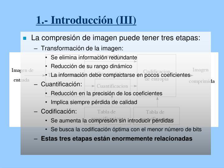 1.- Introducción (III)