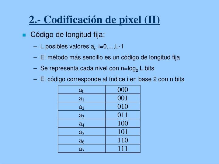 2.- Codificación de pixel (II)