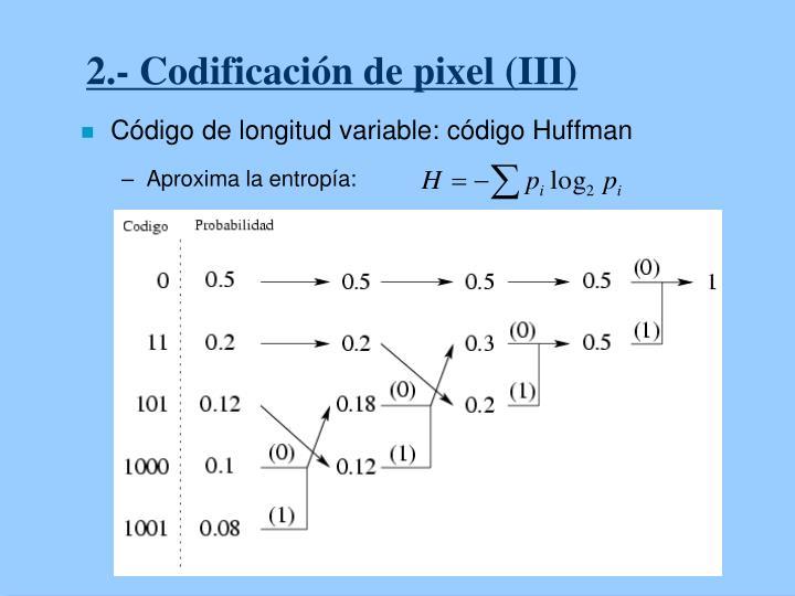 2.- Codificación de pixel (III)