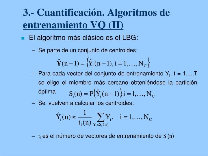 3.- Cuantificación. Algoritmos de entrenamiento VQ (II)