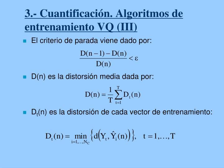 3.- Cuantificación. Algoritmos de entrenamiento VQ (III)