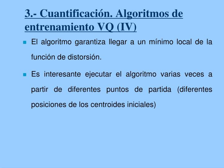 3.- Cuantificación. Algoritmos de entrenamiento VQ (IV)