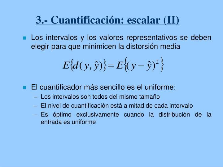 3.- Cuantificación: escalar (II)