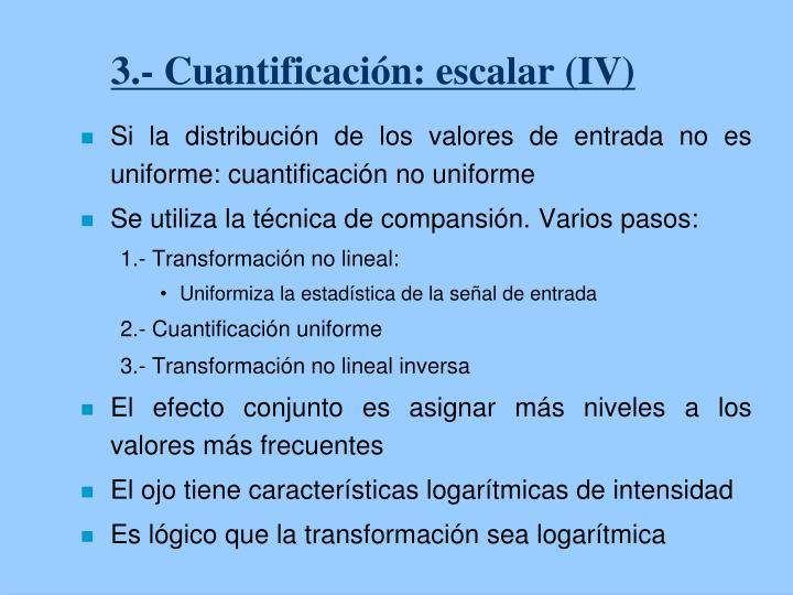 3.- Cuantificación: escalar (IV)