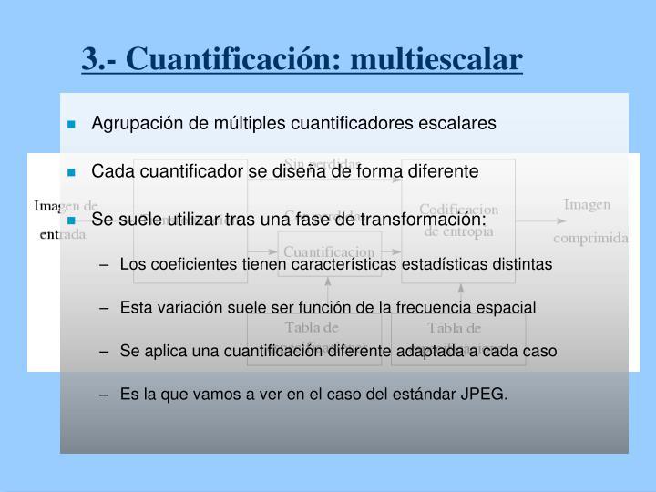3.- Cuantificación: multiescalar
