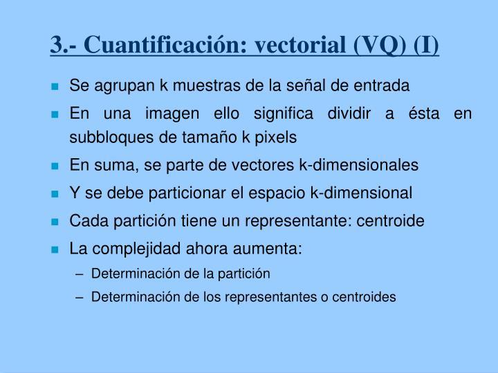 3.- Cuantificación: vectorial (VQ) (I)