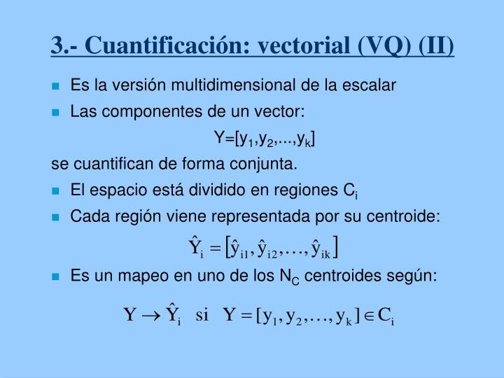 3.- Cuantificación: vectorial (VQ) (II)
