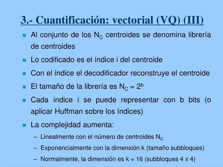 3.- Cuantificación: vectorial (VQ) (III)