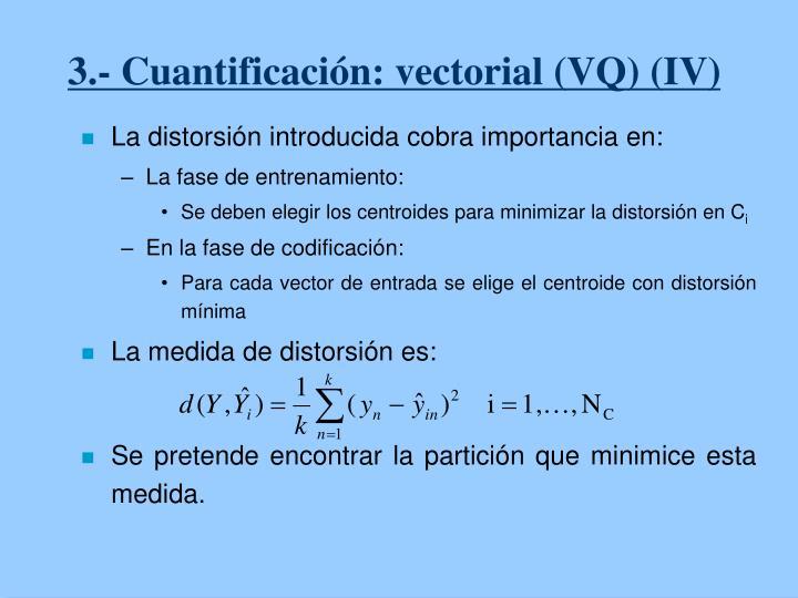 3.- Cuantificación: vectorial (VQ) (IV)