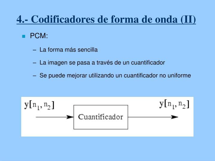 4.- Codificadores de forma de onda (