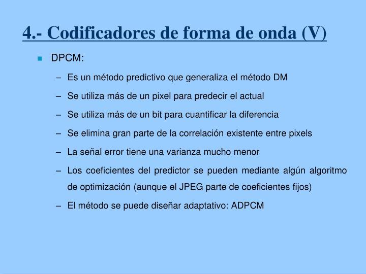 4.- Codificadores de forma de onda