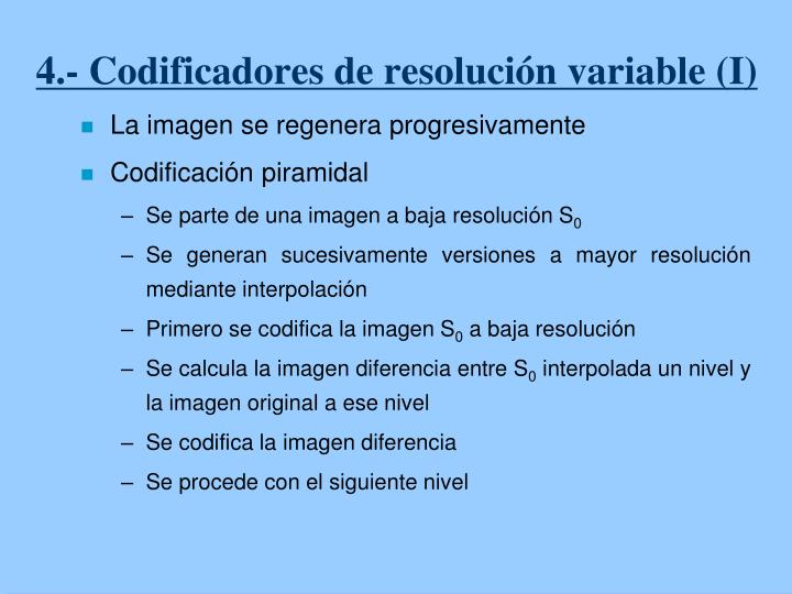 4.- Codificadores de resolución variable (I)