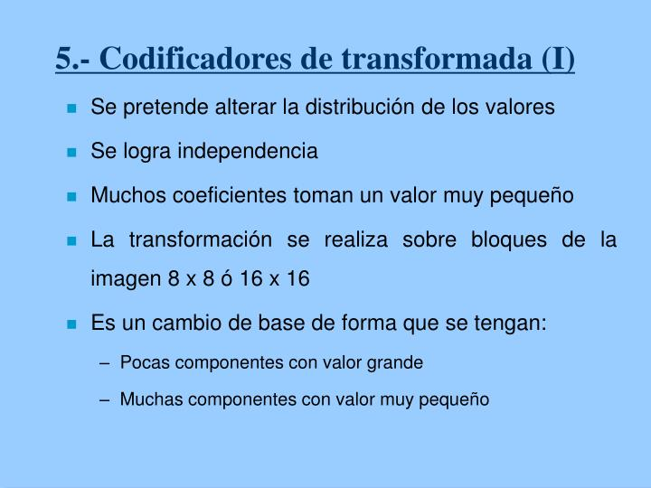 5.- Codificadores de transformada (I)