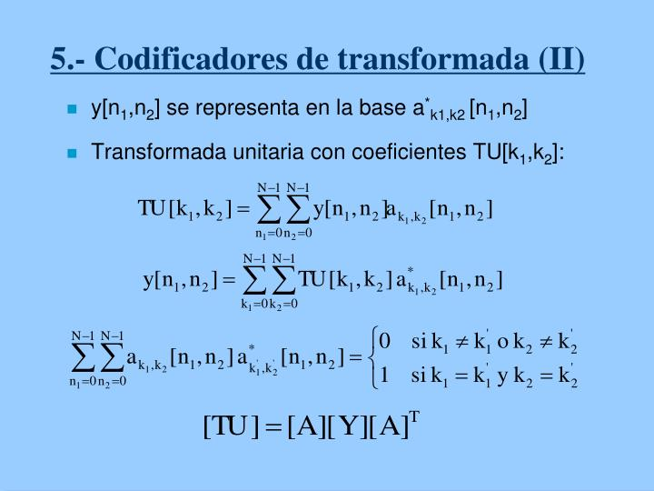 5.- Codificadores de transformada