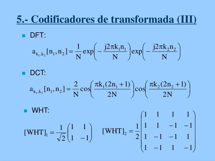 5.- Codificadores de transformada (