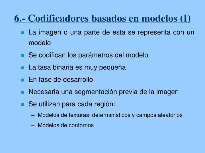 6.- Codificadores basados en modelos (I)