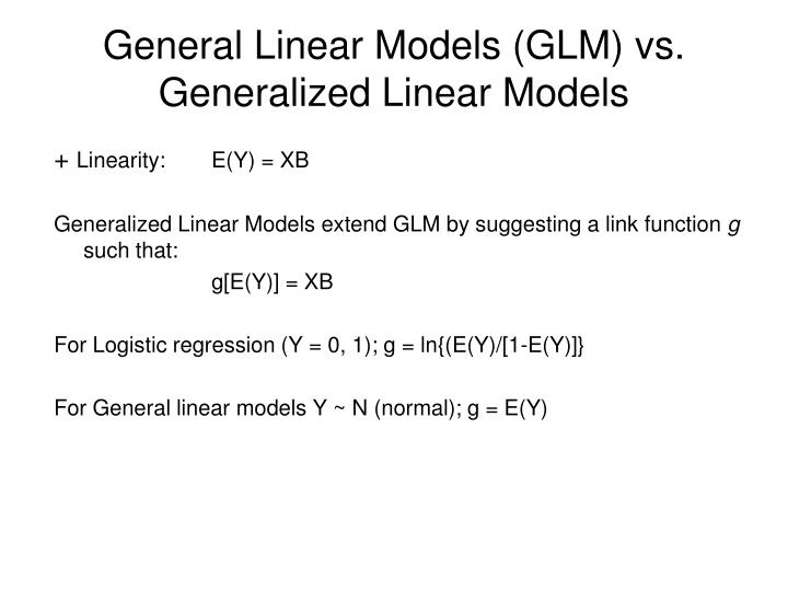 General Linear Models (GLM) vs.