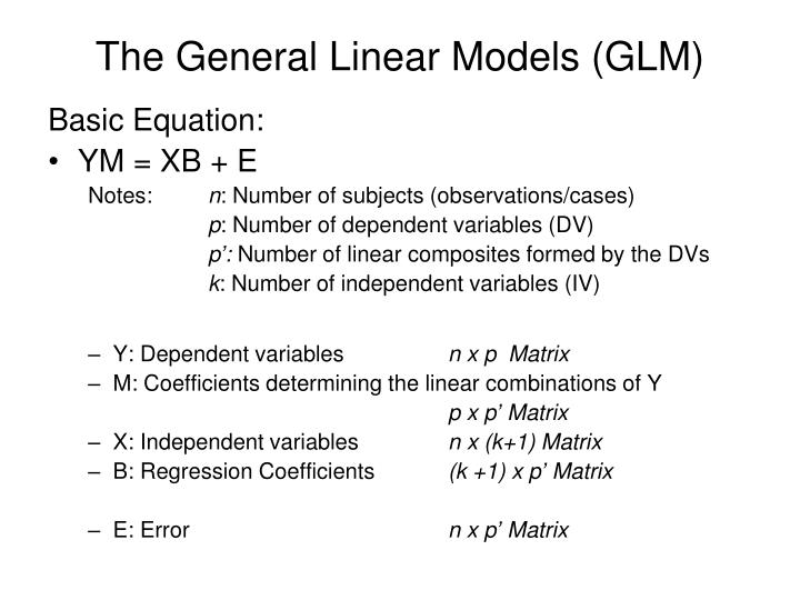 The general linear models glm