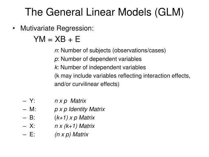 The General Linear Models (GLM)