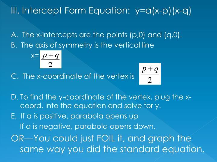 III. Intercept Form Equation:  y=a(x-p)(x-q)