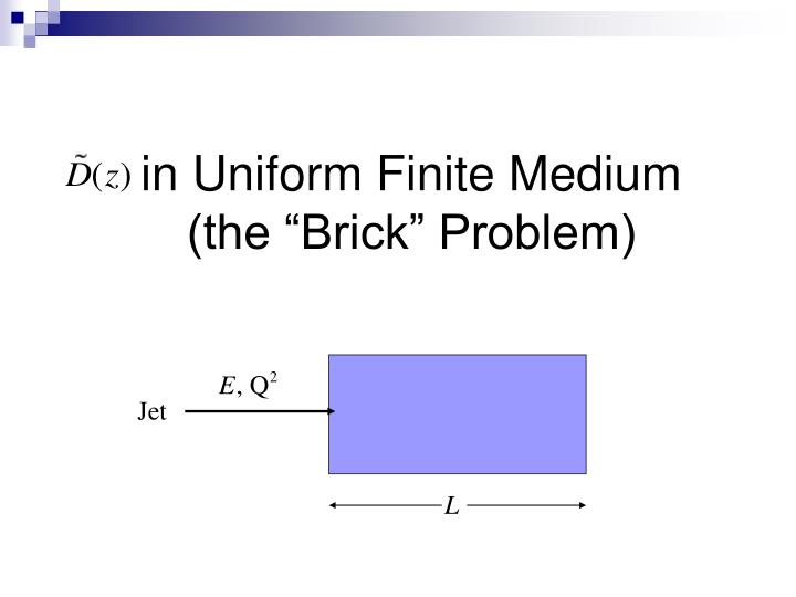 in Uniform Finite Medium