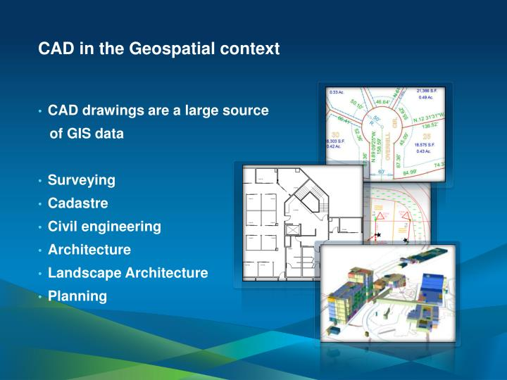 CAD in the Geospatial context