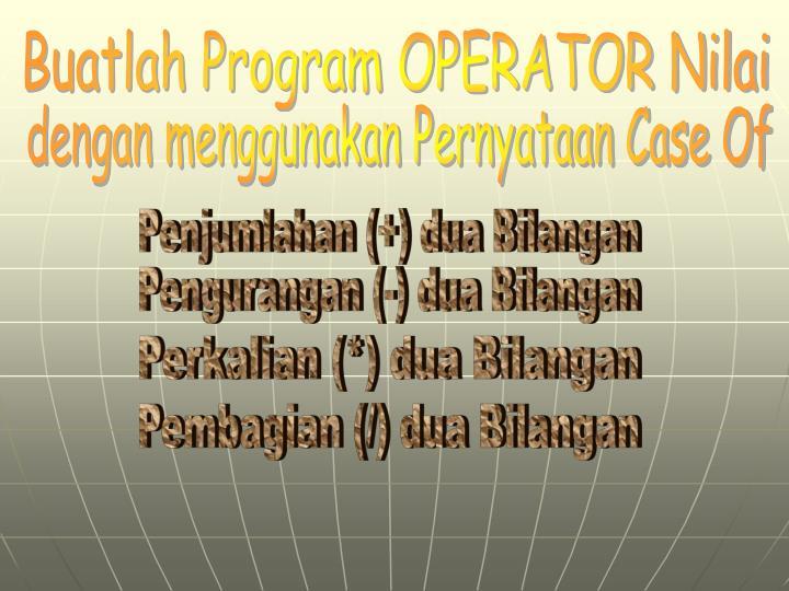 Buatlah Program OPERATOR Nilai