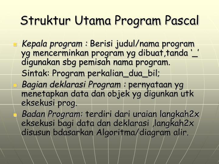 Struktur Utama Program Pascal