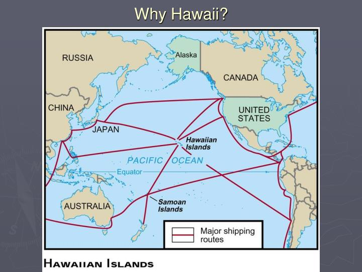 Why Hawaii?