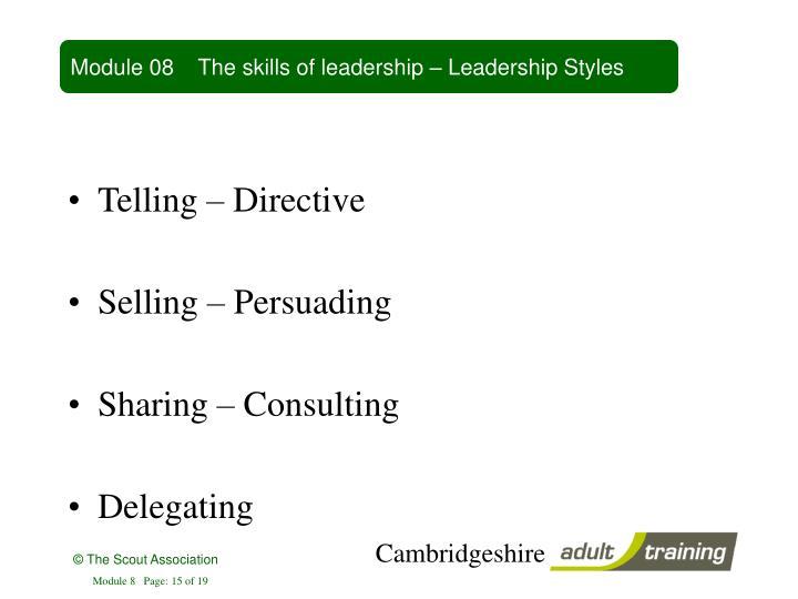 Module 08    The skills of leadership – Leadership Styles