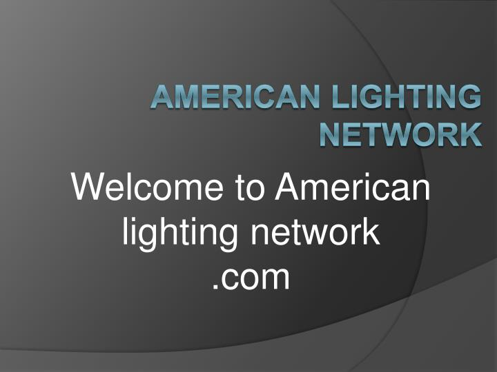 a merican lighting network