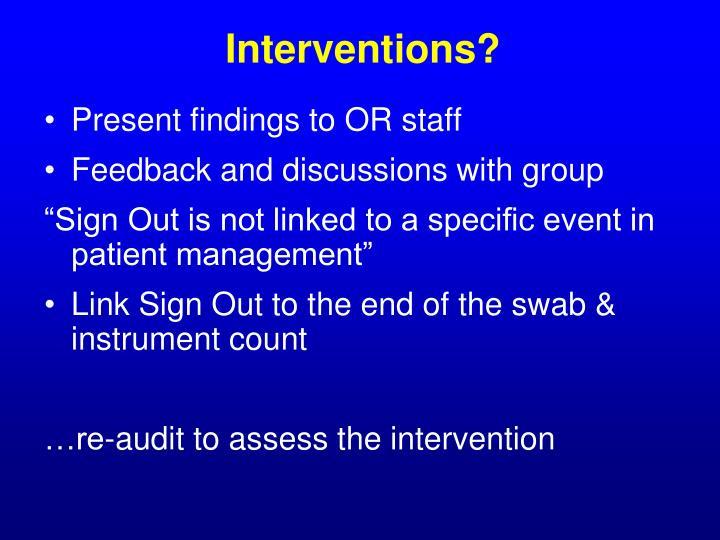 Interventions?
