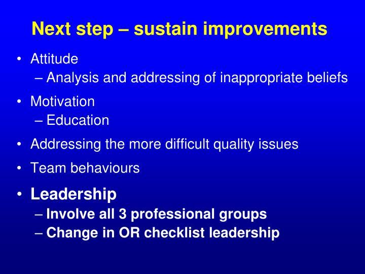 Next step – sustain improvements